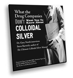 Colloidal Silver: What the Drug Companies Don't Want You To Know (CD)